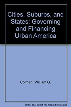 Cities, Suburbs, and States: Governing and Financing Urban America