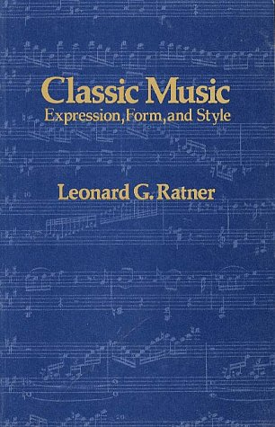 Classic Music: Expression, Form & Style