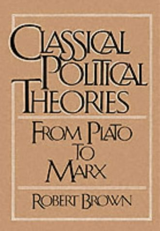 Classical Political Theories: From Plato to Marx 9780023155918