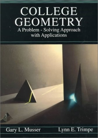 College Geometry College Geometry: A Problem Solving Approach with Applications a Problem Solving Approach with Applications