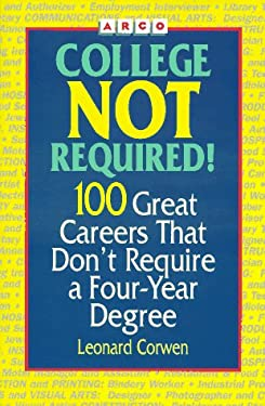 College Not Required: 100 Great Careers That Don't Require a College Degree