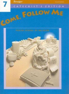 Come, Follow Me: Grade 7: Parish School of Religion