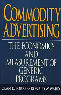 Commodity Advertising: The Economics and Measurement of Generic Programs