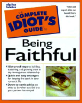 Complete Idiot's Guide to Being Faithful