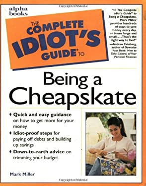 Complete Idiot's Guide to Being a Cheapskate