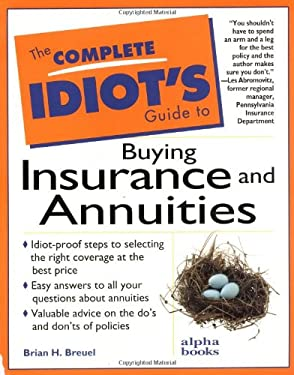 Complete Idiot's Guide to Buying Insurance and Annuities