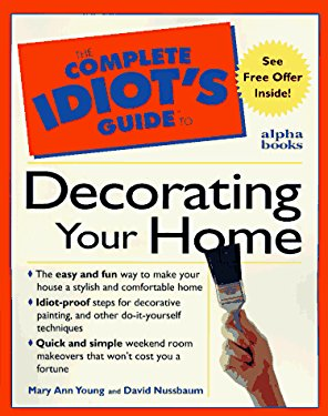 Complete Idiot's Guide to Decorating Your Home 9780028610887