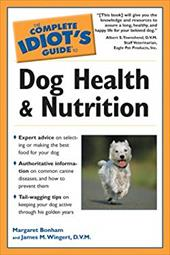 Complete Idiot's Guide to Dog Health & Nutrition