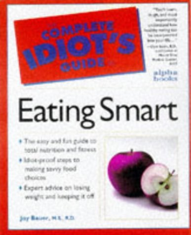 Complete Idiot's Guide to Eating Smart