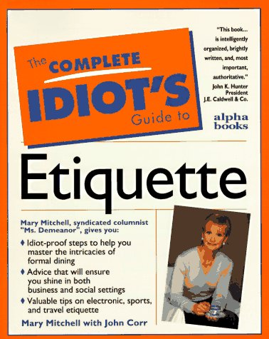 Complete Idiot's Guide to Everyday Etiquette