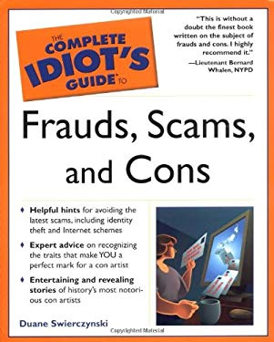 Complete Idiot's Guide to Frauds, Scams, and Cons
