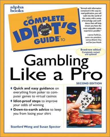 Complete Idiot's Guide to Gambling Life a Pro