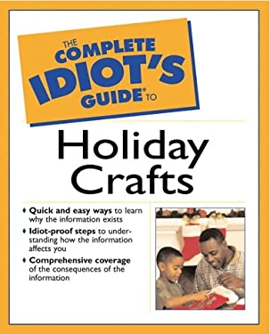 Complete Idiot's Guide to Holiday Crafts: 4