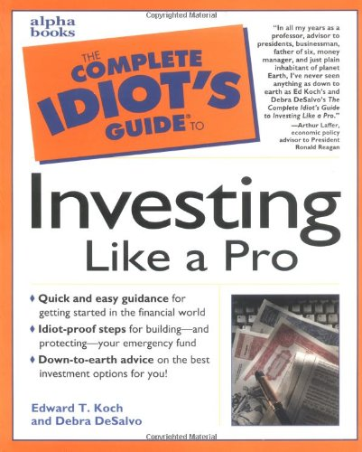 Complete Idiot's Guide to Investing Like a Pro