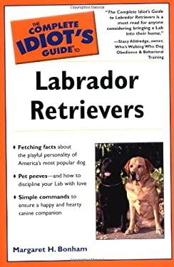 Complete Idiot's Guide to Labrador Retrievers