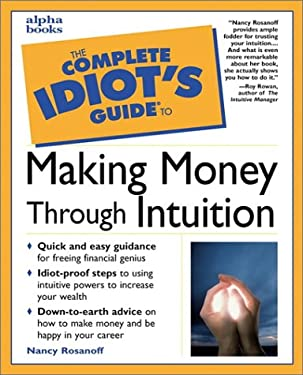 Complete Idiot's Guide to Making Money Through Intuition