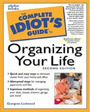 The Complete Idiot's Guide to Organizing Your Life, 2e