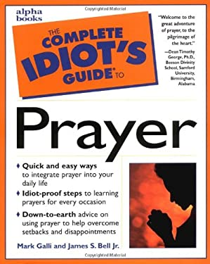 Complete Idiot's Guide to Prayer: 4