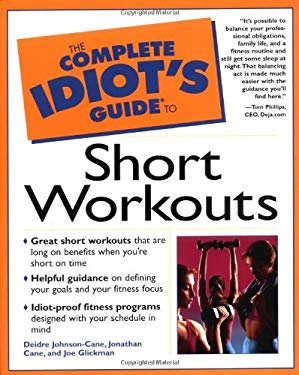 Complete Idiot's Guide to Short Workouts