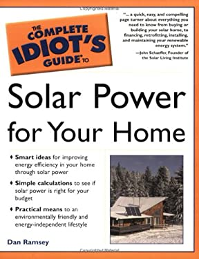 Complete Idiot's Guide to Solar Power for Your Home 9780028643939