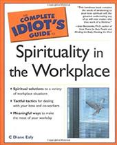 Complete Idiot's Guide to Sprituality in the Workplace: 4