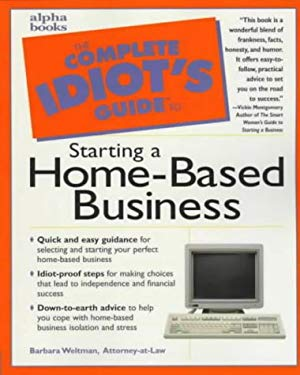 Complete Idiot's Guide to Starting Home-Based Busine