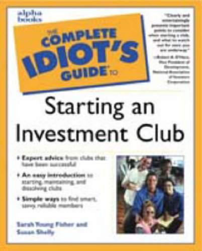 Complete Idiot's Guide to Starting an Investment Club