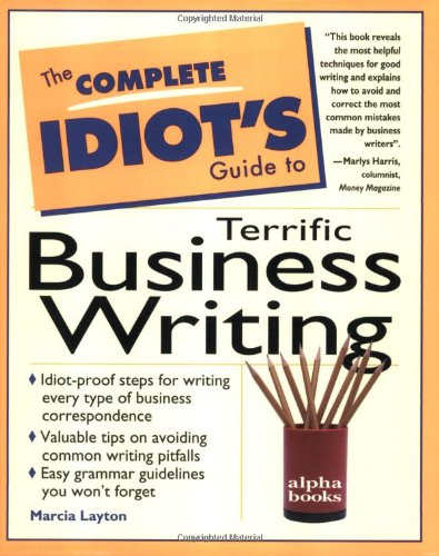 Complete Idiot's Guide to Terrific Business Writing: 4