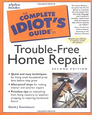 Complete Idiot's Guide to Trouble-Free Home Repair, 2e: 4