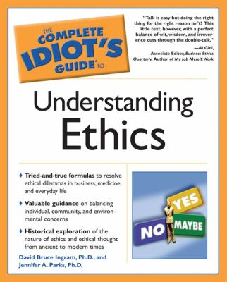 Complete Idiot's Guide to Understanding Ethics
