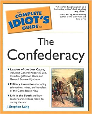 Complete Idiot's Guide to the Confederacy: 4
