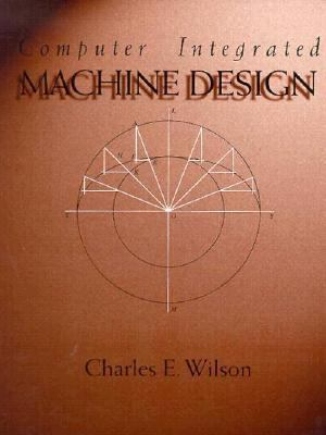 Computer Integrated Machine Design