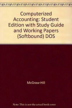 Computerized Accounting: Student Edition with Study Guide and Working Papers (Softbound) DOS