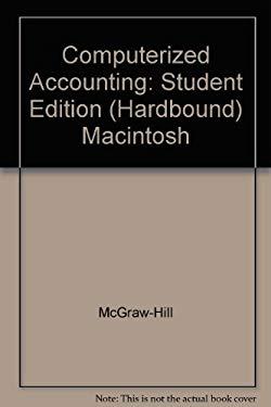 Computerized Accounting: Student Edition (Hardbound) Macintosh