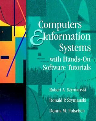 Computers & Information Systems with Hands on Software Tutorials
