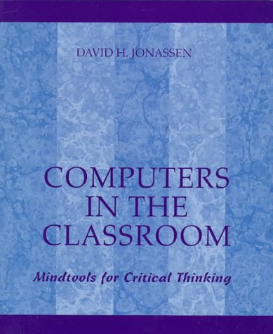 Computers in the Classroom: Mindtools for Critical Thinking 9780023611919