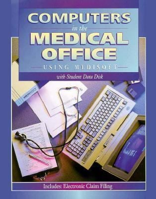 Computers in the Medical Office: Using Medisoft (DOS Version)