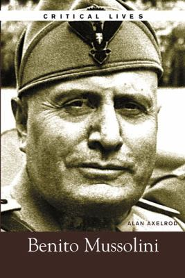 Critical Lives: Benito Mussolini