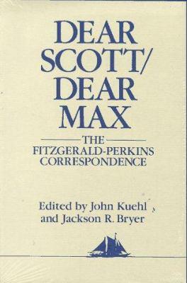 Dear Scott/Dear Max: The Fitzgerald-Perkins Correspondence