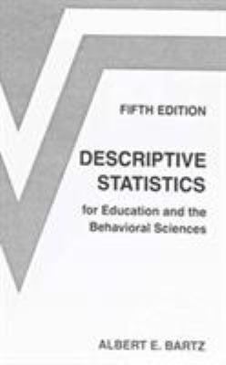 Descriptive Statistics for Education and the Behavioral Sciences