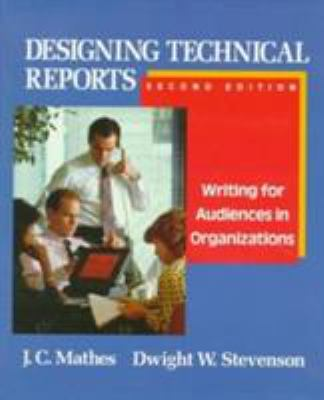 Designing Technical Reports: Writing for Audiences in Organizations