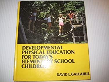 Developmental Physical Education for Today's Elementary School Children