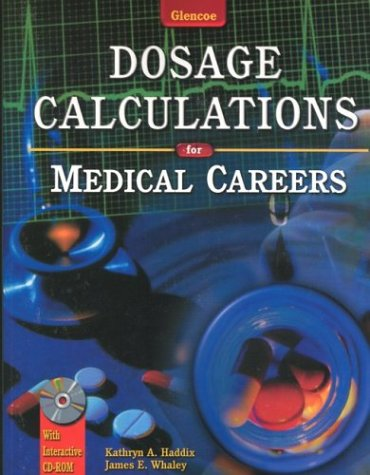 Dosage Calculations for Medical Careers with Student CD-ROM