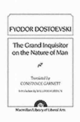 Dostoevsky: Grand Inquisitor on the Nature of Man