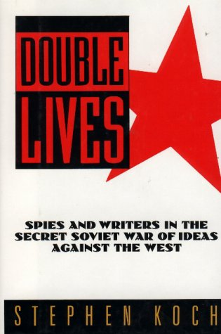 Double Lives: Spies and Writers in the Secret Soviet War of Ideas Against the West 9780029187302