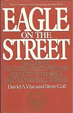 Eagle on the Street: Based on the Pulitzer Prize-Winning Account of the Sec's Battle with Wall Street 9780020081623