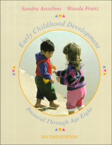 Early Childhood Development: Prebirth Through Age Eight