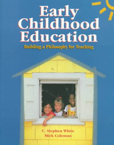 Early Childhood Education: Building a Philosophy for Teaching