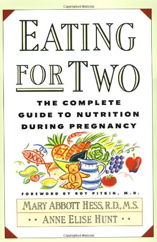 Eating for Two: The Complete Guide to Nutrition During Pregnancy