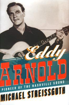 Eddy Arnold: Pioneer of the Nashville Sound